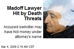 Madoff Lawyer Hit by Death Threats