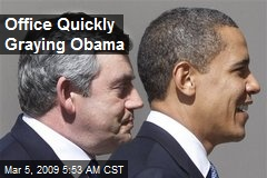 Office Quickly Graying Obama