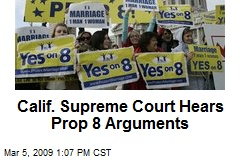 Calif. Supreme Court Hears Prop 8 Arguments