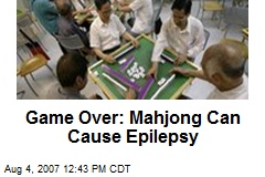 Game Over: Mahjong Can Cause Epilepsy