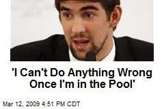 'I Can't Do Anything Wrong Once I'm in the Pool'