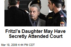 Fritzl's Daughter May Have Secretly Attended Court