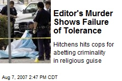 Editor's Murder Shows Failure of Tolerance