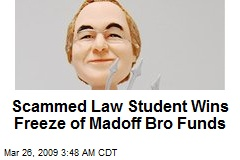 Scammed Law Student Wins Freeze of Madoff Bro Funds