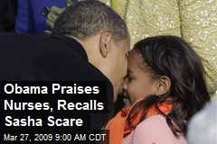 Obama Praises Nurses, Recalls Sasha Scare