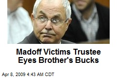 Madoff Victims Trustee Eyes Brother&#39;s Bucks
