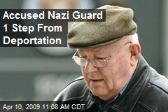 Accused Nazi Guard 1 Step From Deportation