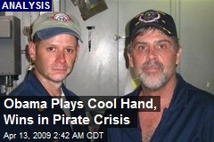 Obama Plays Cool Hand, Wins in Pirate Crisis