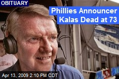 Phillies Announcer Kalas Dead at 73