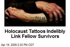 Holocaust Tattoos Indelibly Link Fellow Survivors