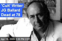 'Cult' Writer JG Ballard Dead at 78