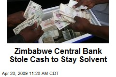 Zimbabwe Central Bank Stole Cash to Stay Solvent