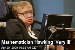 Mathematician Hawking &#39;Very Ill&#39;