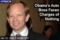 Obama's Auto Boss Faces Charges of ... Nothing