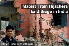 Maoist Train Hijackers End Siege in India