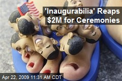 &#39;Inaugurabilia&#39; Reaps $2M for Ceremonies