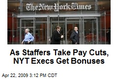 As Staffers Take Pay Cuts, NYT Execs Get Bonuses