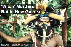 'Witch' Murders Rattle New Guinea