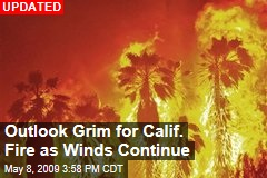 Outlook Grim for Calif. Fire as Winds Continue