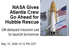 NASA Gives Atlantis Crew Go Ahead for Hubble Rescue
