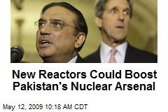 New Reactors Could Boost Pakistan's Nuclear Arsenal