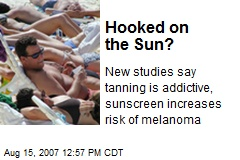 Hooked on the Sun?