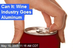 Can It: Wine Industry Goes Aluminum