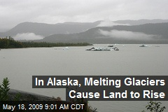 In Alaska, Melting Glaciers Cause Land to Rise