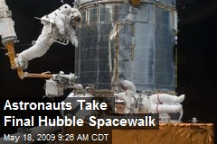 Astronauts Take Final Hubble Spacewalk