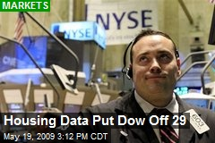 Housing Data Put Dow Off 29
