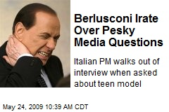 Berlusconi Irate Over Pesky Media Questions