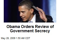 Obama Orders Review of Government Secrecy