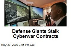 Defense Giants Stalk Cyberwar Contracts