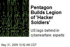 Pentagon Builds Legion of 'Hacker Soldiers'