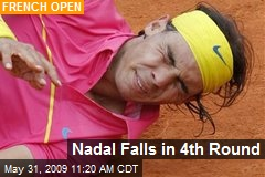 Nadal Falls in 4th Round