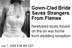 Gown-Clad Bride Saves Strangers From Flames