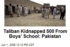 Taliban Kidnapped 500 From Boys' School: Pakistan
