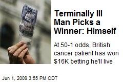 terminally ill man picks a