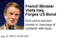 French Minister Visits Iraq, Forges US Bond