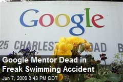 Google Mentor Dead in Freak Swimming Accident