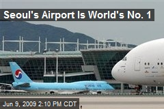 Seoul&#39;s Airport Is World&#39;s No. 1