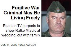 Fugitive War Criminal May Be Living Freely