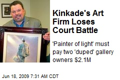 Kinkade&#39;s Art Firm Loses Court Battle