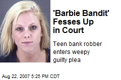 'Barbie Bandit' Fesses Up in Court