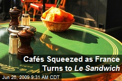 Cafés Squeezed as France Turns to Le Sandwich