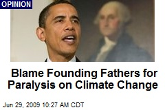 Blame Founding Fathers for Paralysis on Climate Change