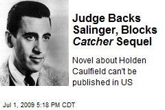 Judge Backs Salinger, Blocks Catcher Sequel