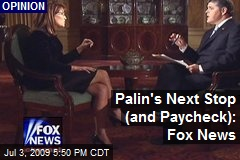 Palin&#39;s Next Stop (and Paycheck): Fox News