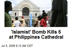 &#39;Islamist&#39; Bomb Kills 5 at Philippines Cathedral