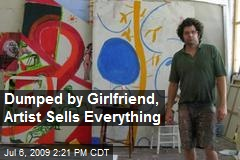 Dumped by Girlfriend, Artist Sells Everything